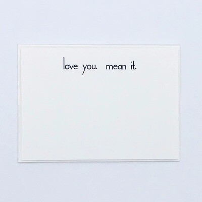 Love you, Mean it