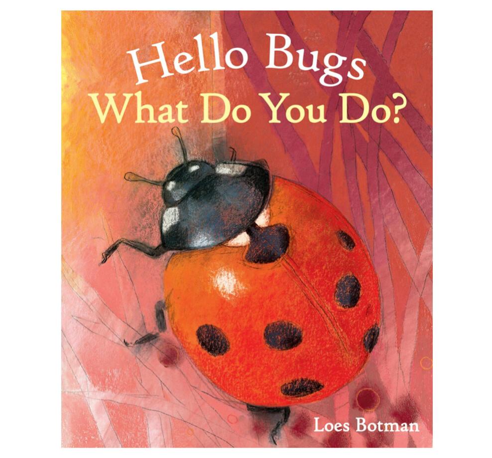 B3835 Hello Bugs What Do You Do?