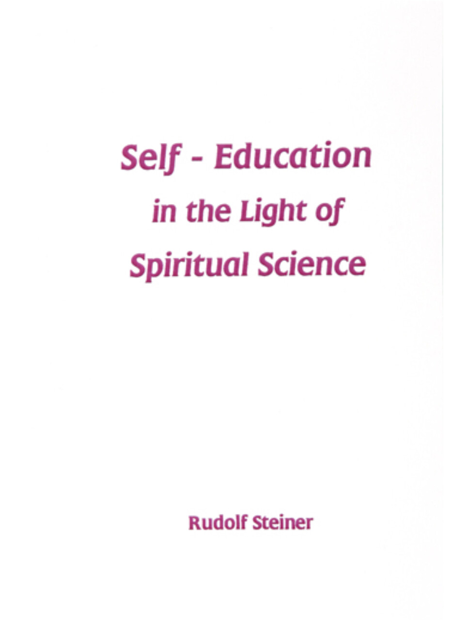 Self - Education in the Light of Spiritual Science B9458