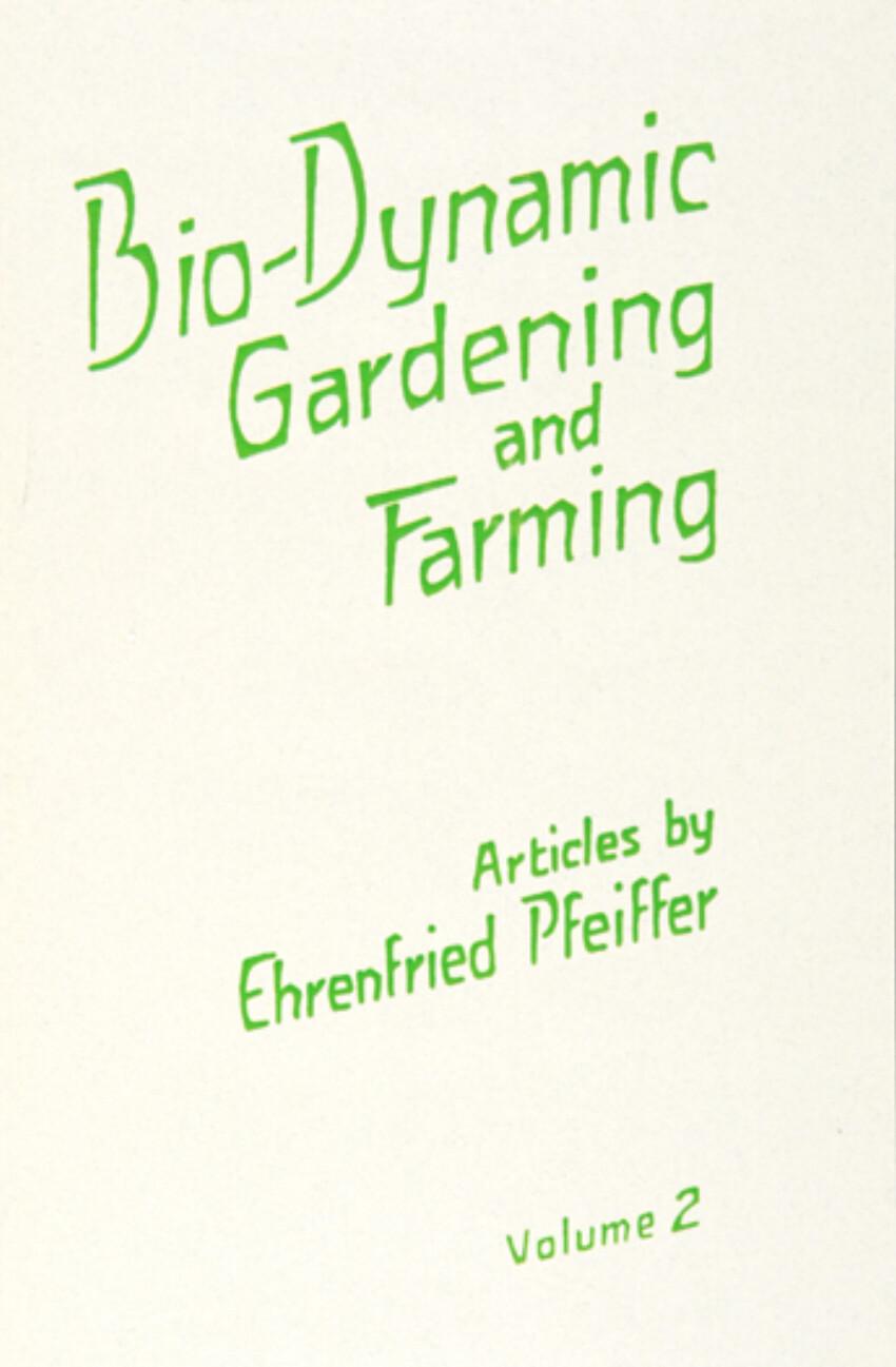 Bio-Dynamic Gardening and Farming Vol. 2 B2600