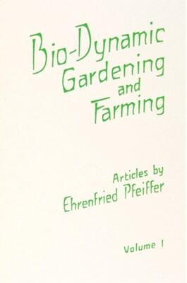 Bio-Dynamic Gardening and Farming Vol. 1 B2563