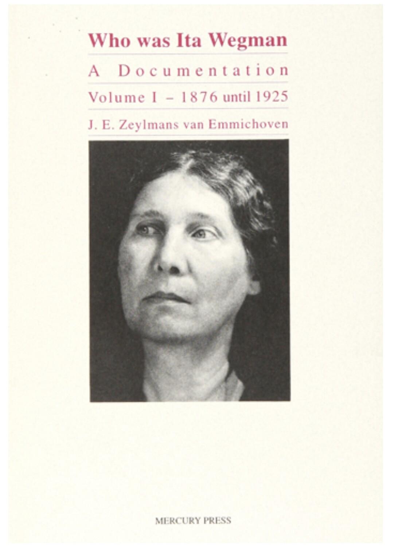 Who Was Ita Wegman: A Documentation Vol. 1 B9441