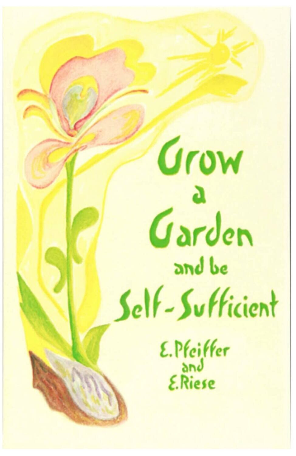 Grow A Garden and be Self-Sufficient B2372