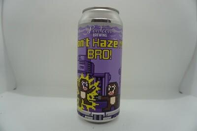 Pontoon - Don't Haze Me Bro - NE IPA - 7% ABV - 16oz Can