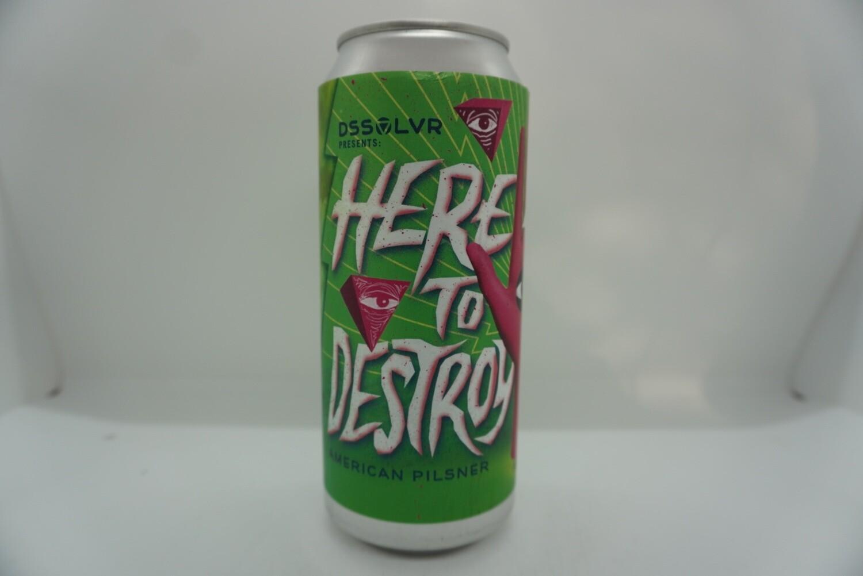 DSSOLVR - Here To Destroy - Pilsner - 4.9% ABV - 16oz Can