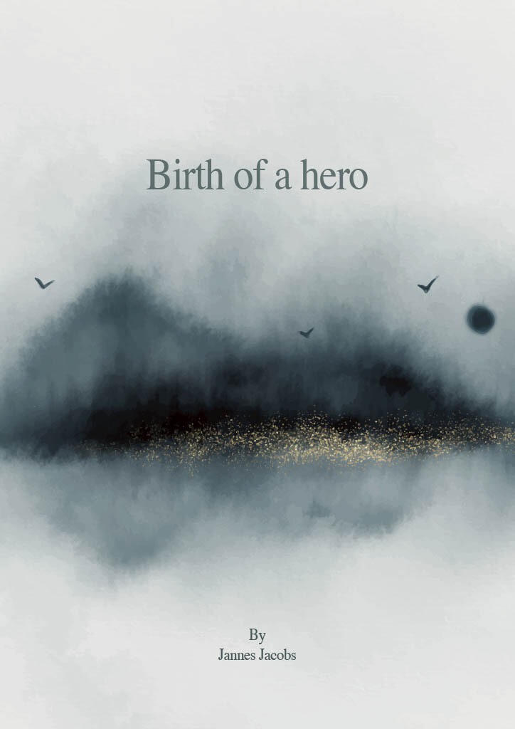 Birth of a hero - By Jannes Jacobs