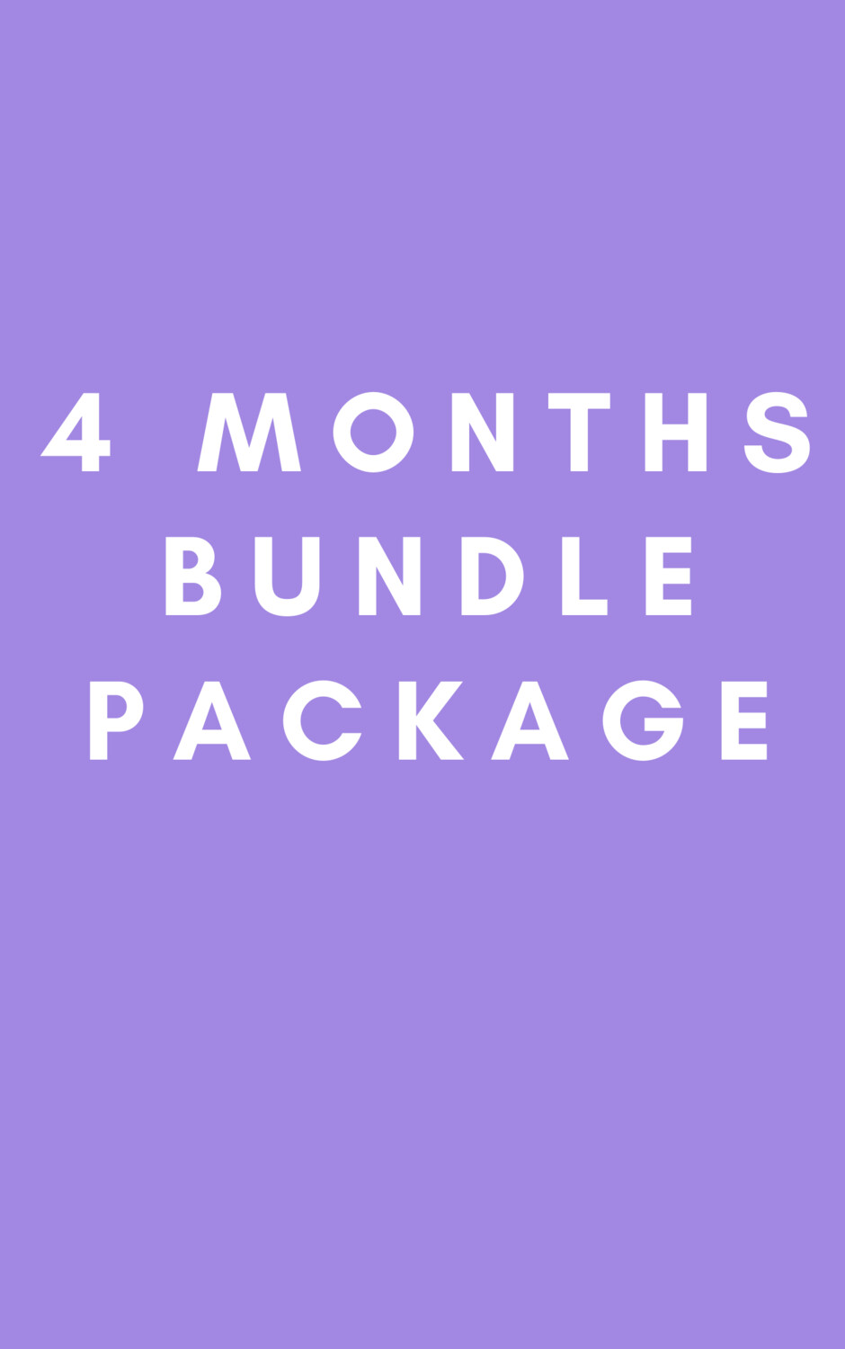 4 Months Bundle Package
