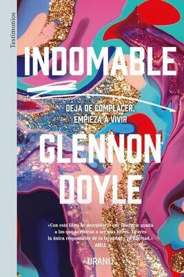 Indomable: Deja de complacer empieza a vivir