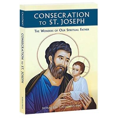 Consecration To St Joseph - Donald H Calloway MIC
