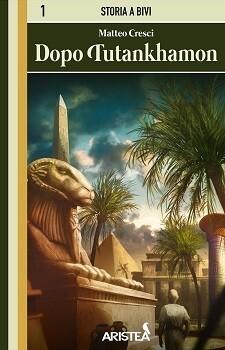 Storia a Bivi 1 - Dopo Tutankhamon