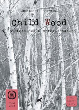 Child Wood 1 - Il Mistero della Strega Bambina