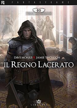 Terre Leggendarie - 1 Il Regno Lacerato