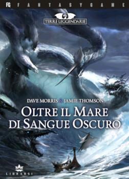 Terre Leggendarie - 3  Oltre il mare di Sangue Oscuro
