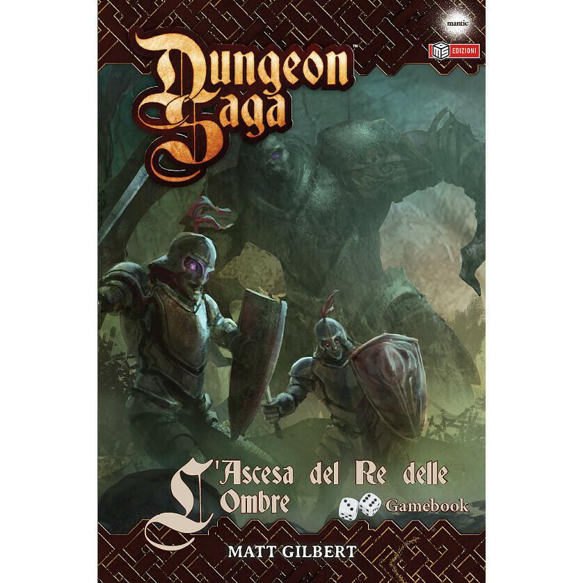 Dungeon saga - L'ascesa del Re delle Ombre (Gamebook)