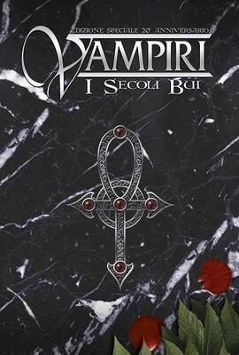 Vampiri I Secoli bui - 20° Anniversario