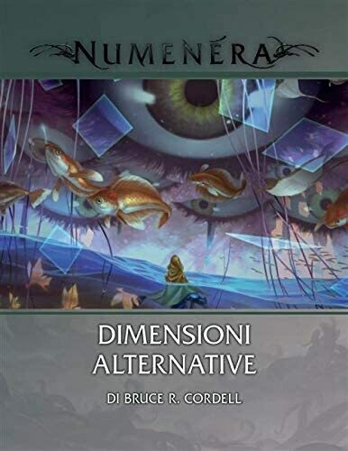 Numenera - Glimmer 10: Dimensioni Alternative