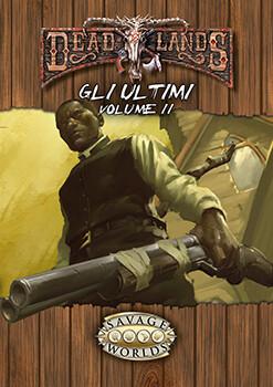 Deadlands - Gli Ultimi Vol. II