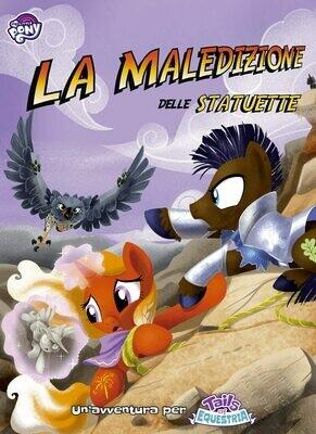 My Little Pony - Tails of Equestria - La Maledizione delle Statuette