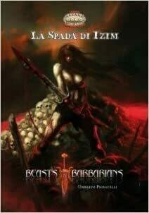 Savage Worlds - Beasts & Barbarians - La Spada di Izim