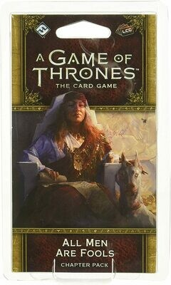 All men are fools Chapter Pack - 2nd Edition A Game of Thrones LCG