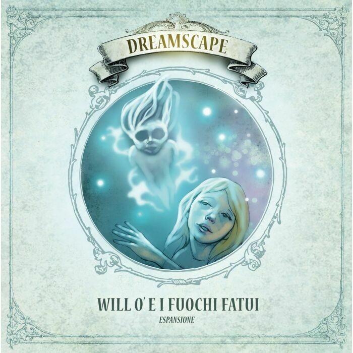 Dreamscape - Will'o e i Fuochi Fatui