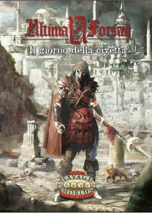 Savage Worlds - Ultima Forsan - Il giorno della civetta (Librogame)