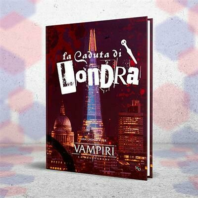 Vampiri La Masquerade 5 Ed. - La Caduta di Londra