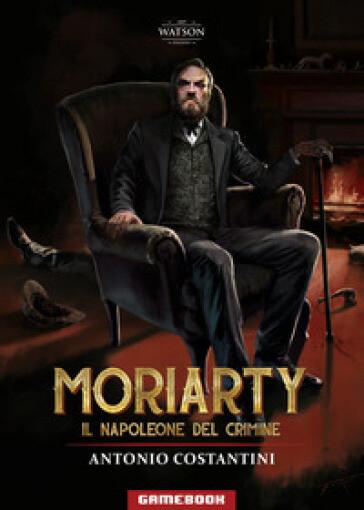 Moriarty - Il Napoleone del Crimine