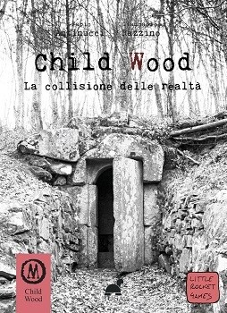 Child Wood 3 - La Collisione delle Realtà
