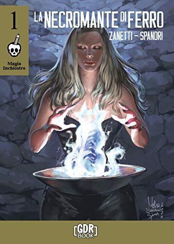 Magia Inchiostro 01 - La Necromante di Ferro