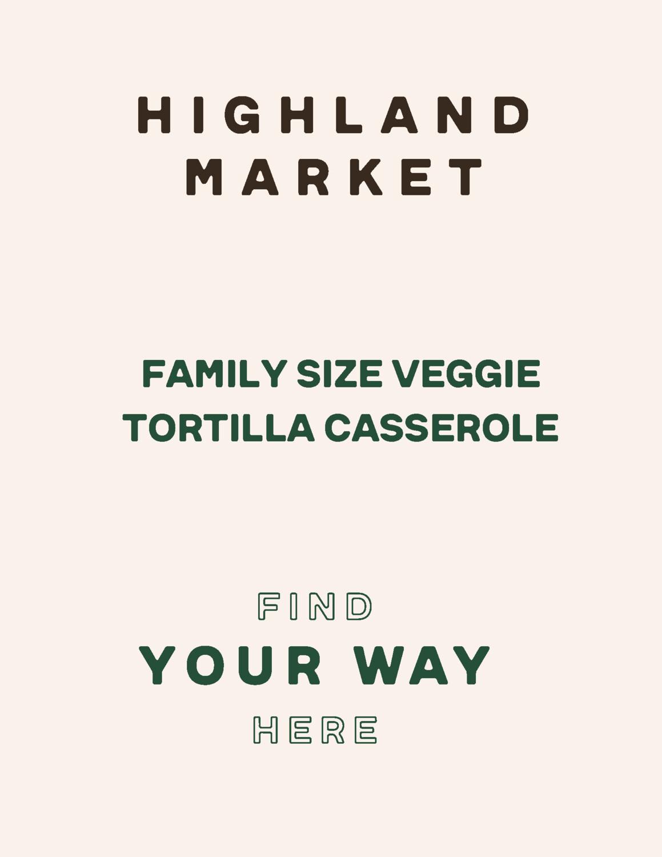 casserole, frozen, veggie tortilla, family size; each; Real Foods