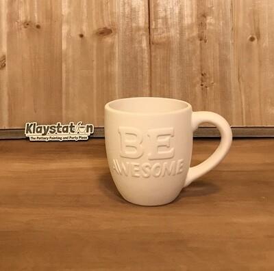 Be Awesome Mug