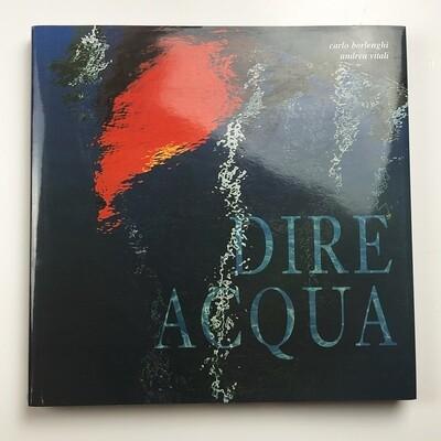 Dire Water by Andrea Vitali and Carlo Borlenghi