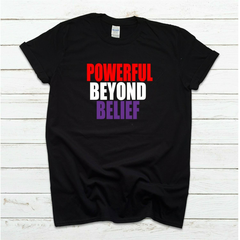 Powerful Beyond Belief Unisex Tee
