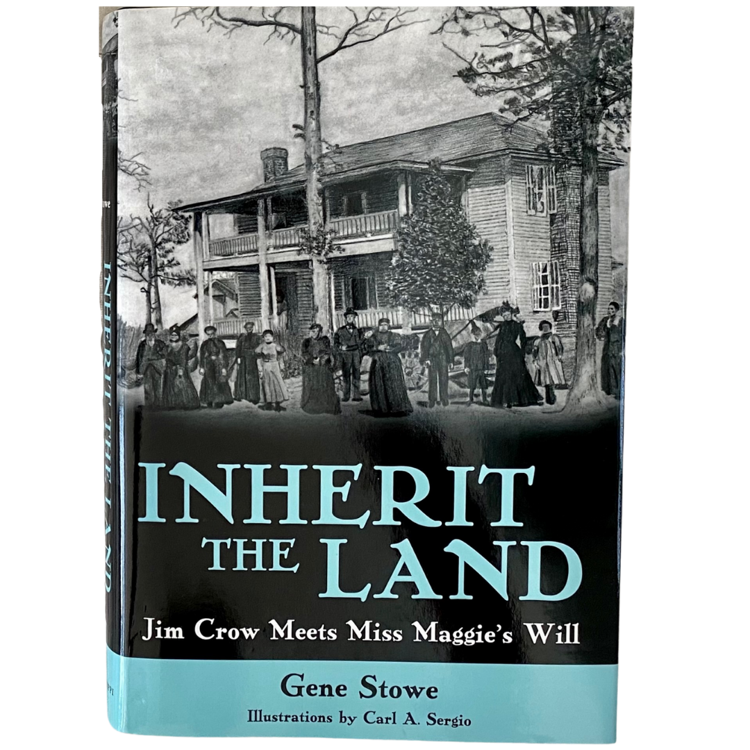 """Inherit The Land"" Hardcover Book Signed by Gene Stowe"