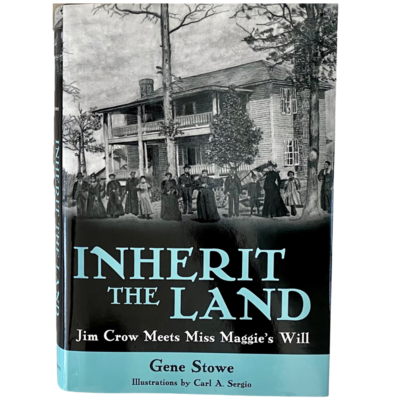 """""""Inherit The Land"""" Hardcover Book Signed by Gene Stowe"""