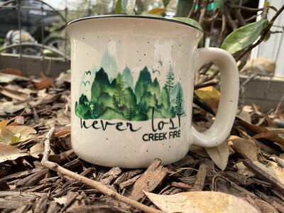 NEVER LOST Creek Fire Relief mug By Lily Rose & Co