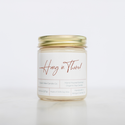 Hang in there Soy Wax Candle