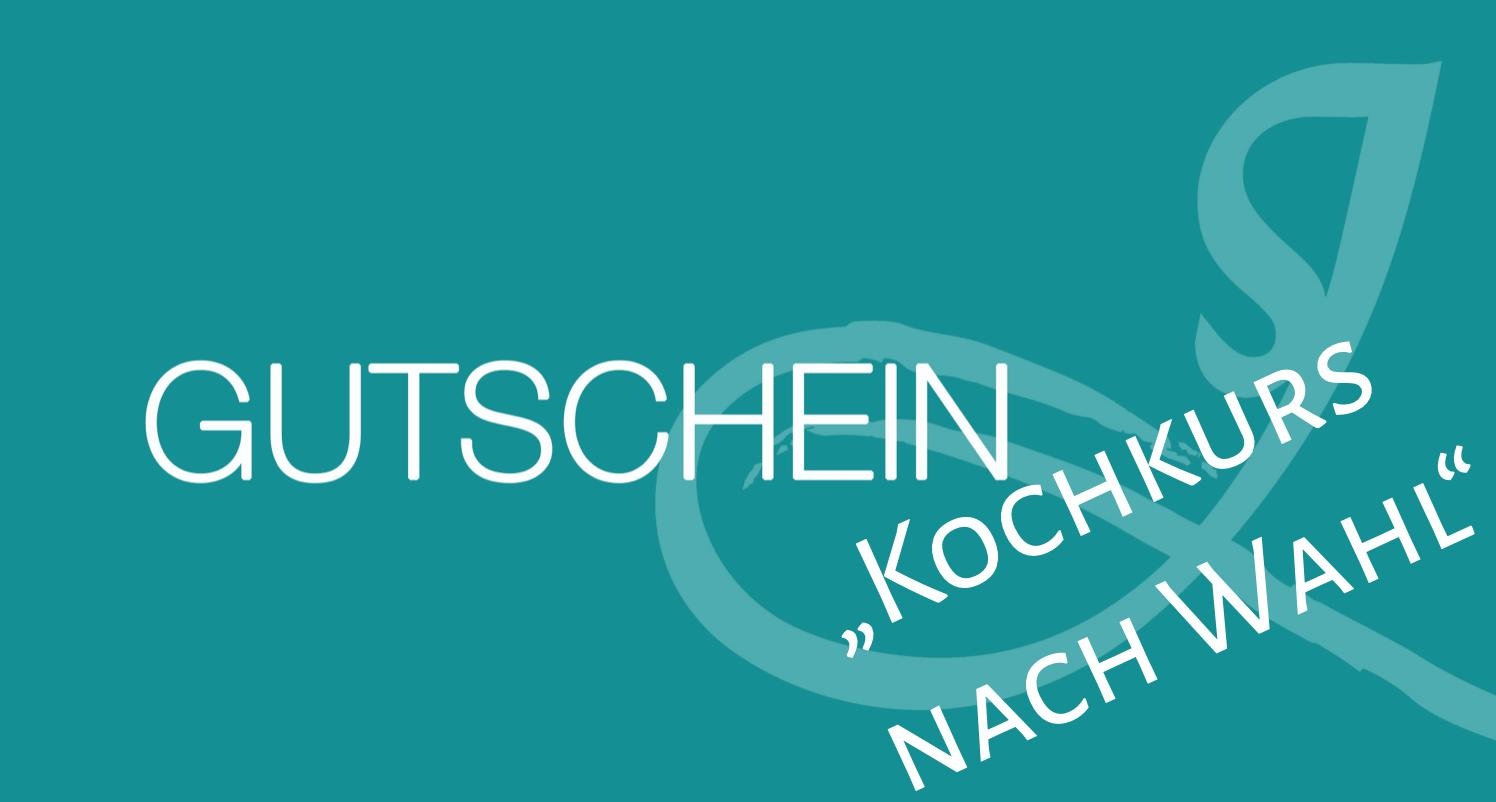 """Gutschein """"Kochkurs nach Wahl"""""""