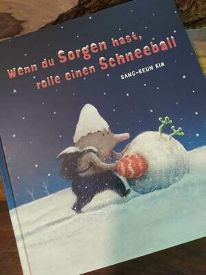 """""""Wenn du Sorgen hast, rolle einen Schneeball"""" - Buch - Vorlesebuch"""