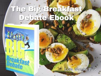 The Big Breakfast Debate ebook. Low carb success