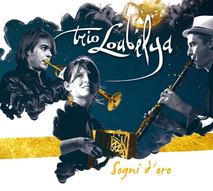 Trio Loubelya - Sogni d'Oro