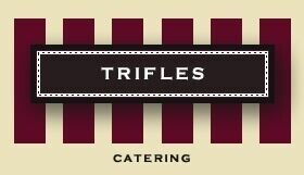Trifles Catering