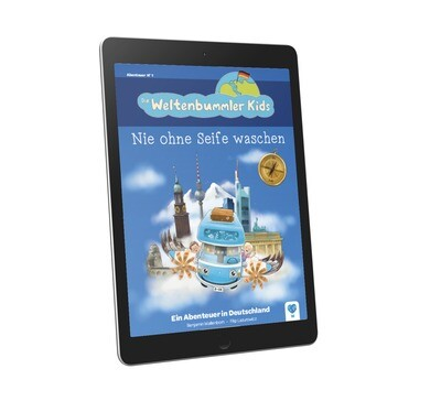 eBook - Die Weltenbummler Kids (Band1) Nie ohne Seife Waschen - Ein Abenteuer in Deutschland