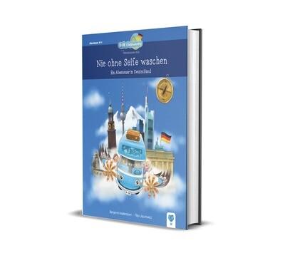 Nie ohne Seife waschen - ein Abenteuer in Deutschland (Band 1: B-OB Coddiwomple und die Weltenbummler Kids)