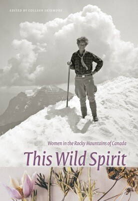 This Wild Spirit - Women in the Rocky Mountains of Canada