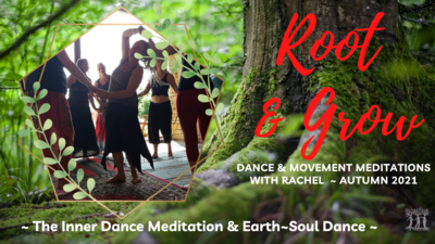 ROOT & GROW ~ THREE event PASS Autumn 2021 for workshops ~ Earth Soul Dance 3rd Oct &,5th Dec and Inner Dance 7th Nov