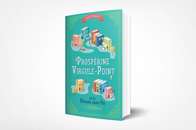 Prospérine Virgule-Point et la Phrase sans fin - Livre broché dédicacé avec un marque-page offert