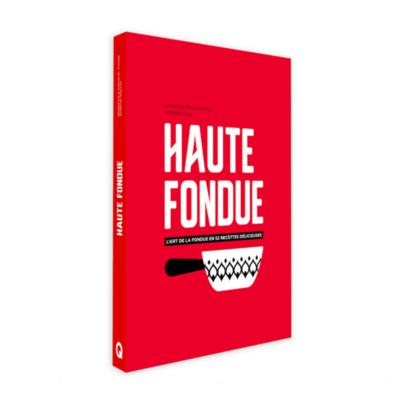 Livre de cuisine - Haute Fondue