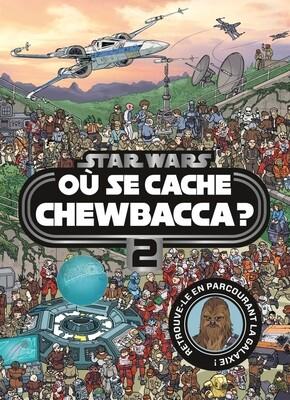 Où se cache Chewbaca tome 2